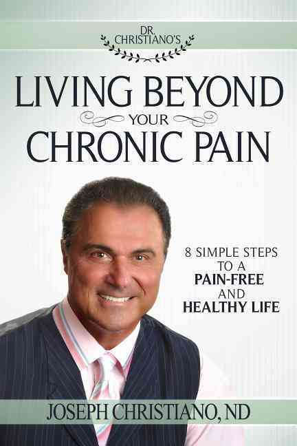 Living Beyond Your Chronic Pain By Christiano, Joseph
