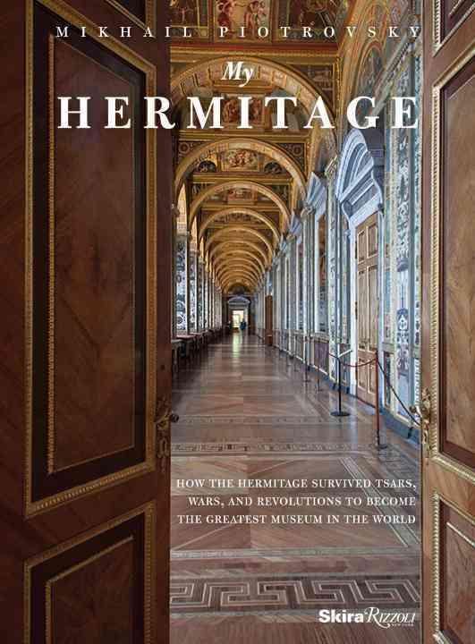 My Hermitage By Piotrovsky, Mikhail B.