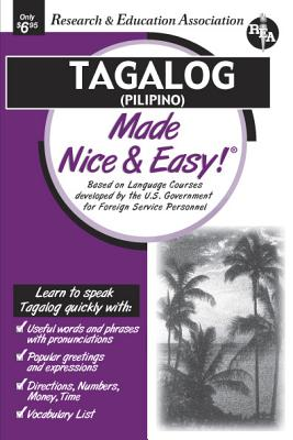Tagalog (Pilipino) Made Nice & Easy! By Research and Education Association (EDT)