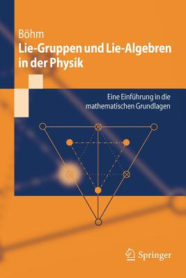 Lie-Gruppen Und Lie-Algebren in Der Physik By Bohm, Manfred
